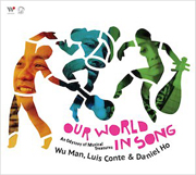 Our World In Song/Wu Man & Luis Conte & Daniel Ho